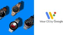Android Wear is officially Wear OS