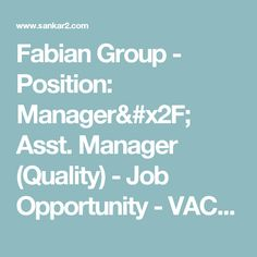 Fabian Group - Position: Manager/ Asst. Manager (Quality) - Job Opportunity - VACANCY
