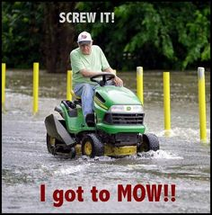Screw it! I got to Mow! Rain Humor, Cedar Shed, Texas Weather, Living In North Carolina, Funny Memes, Hilarious, It's Funny, Stupid Funny, Funny Quotes