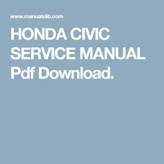 HONDA CIVIC SERVICE MANUAL Pdf Download.
