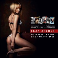 Sean Archer Photography Workshop Rome 12-13 March 2016 Info: https://www.facebook.com/groups/1492126494417514/?ref=bookmarks