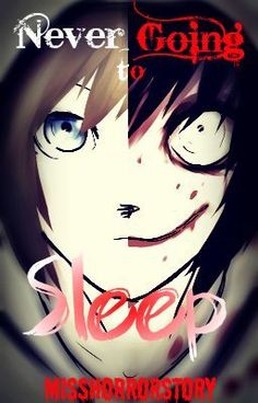 """Never Going To Sleep (Jeff The Killer Romance)"" by MissHorrorStory - This is an awesome story. I highly recommend it! :)"