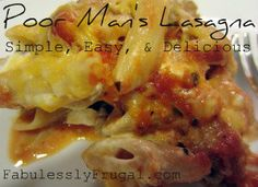 This is really yummy and easy! Poor Man's Lasagna recipe. http://fabulesslyfrugal.com/2012/02/poor-mans-lasagna-recipe.html