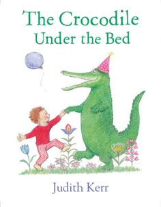 The Crocodile Under the Bed - Judith Kerr - Hardcover Pre-school Books, Books To Read, Baby Books, Queens Birthday Party, Berlin, Best Authors, Book Jacket, Animal Projects, Early Literacy