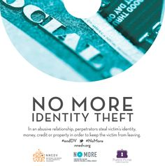 A domestic violence perpetrator may steal the victim's identity, money, credit, or property in order to keep the victim from leaving the relationship. #endDV #NoMore http://nnedv.org/resources/safetynetdocs.html