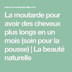 La moutarde pour avoir des cheveux plus longs en un mois (soin pour la pousse)   La beauté naturelle