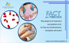 #FactonFibroids: Every woman must know. #SunriseHospital For more info. Visit www.sunrisehospitals.in