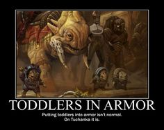 Hahaha! Toddlers in armour ;)