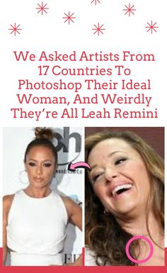 We Asked Artists From 17 Countries To Photoshop Their Ideal Woman, And Weirdly They're All Leah Remini Halloween Horror, Halloween Diy, Creative Things, Good News, Black Friday, Countries, Weird, Meme, Photoshop
