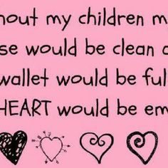 I Love My Kids Quotes Teacher Quotes About Children The post Quotes For Kids appeared first on Share Online Love My Kids, I Love Dogs, Puppy Love, My Love, Crazy Kids, Crazy Dog, Big Dogs, My Children Quotes, Quotes For Kids