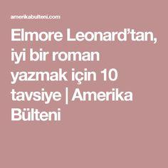 Elmore Leonard'tan, iyi bir roman yazmak için 10 tavsiye | Amerika Bülteni