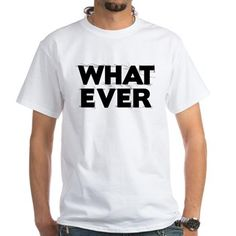 Whatever 1 T-Shirt