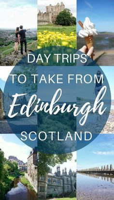 Day trips from Edinburgh you must take! Scotland