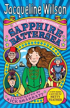 Buy Sapphire Battersea by Jacqueline Wilson at Mighty Ape NZ. Hetty Feather is a Foundling Hospital girl and was given her name when she was left there as a baby. When she is reunited with her mother, she hopes h. Hetty Feather Books, Got Books, Books To Read, Jacqueline Wilson Books, Roald Dahl, Book Photography, Free Reading, Love Book, Free Books