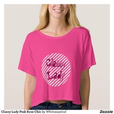 Classy Lady Pink Rose Chic Tee Shirts