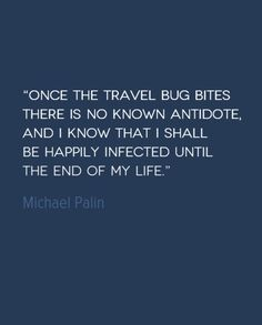 Travel Quote of the Week: The Travel Bug…