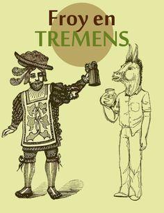 Froy en Tremens by froybalam.deviantart.com on @DeviantArt