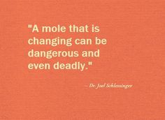 Make sure to get moles checked regularly by your dermatologist (@Joel Schlessinger)