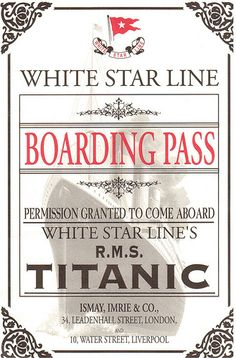 White Star LIne Boarding Pass to the Titanic. I cannot wait for Titanic ! Rms Titanic, Titanic Photos, Titanic Sinking, Titanic Movie, Titanic Prom, Titanic Museum, Kate Titanic, Titanic Wreck, Old Posters