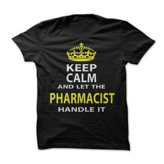 (New Tshirt Design) Keep Calm amp Let The Pharmacist Handle It Discount 5% Hoodies, Funny Tee Shirts