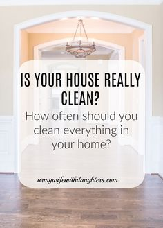 Is your house really clean? How often should you clean the items in your home? #cleaning #housework # home
