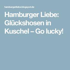 Hamburger Liebe: Glückshosen in Kuschel – Go lucky!