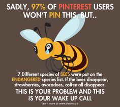 Do your part to save the Bees.