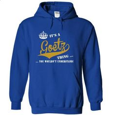Its a Goetz Thing, You Wouldnt Understand! - #design shirts #hooded sweatshirt…