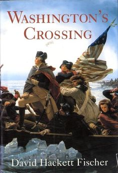 Washington's Crossing (Pivotal Moments in American History) by David Hackett Fischer http://www.bookscrolling.com/the-best-books-to-learn-about-president-george-washington/