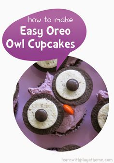 Fun Food. How to make easy Oreo Owl Cupcakes - if I ever make time for this :))