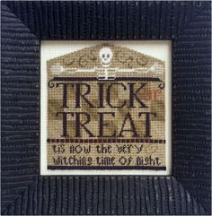Erica Michaels Dem Bones - Cross Stitch Pattern. Trick or Treat tis now the very witching time of night. Framed model stitched over on thread on silk gauze (inc