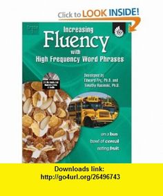 Increasing Fluency with High Frequency Word Phrases Gr. 1 (w/CD) (9781425802882) Edward Fry, Timothy Rasinski , ISBN-10: 1425802885  , ISBN-13: 978-1425802882 ,  , tutorials , pdf , ebook , torrent , downloads , rapidshare , filesonic , hotfile , megaupload , fileserve
