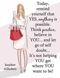 """vogueandcoffee: """"Let go of self doubt. Quotes To Live By, Me Quotes, Qoutes, Motivational Quotes, Inspirational Quotes, Uplifting Quotes, Positive Thoughts, Positive Quotes, Positive Attitude"""