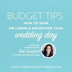 how to save on labor and decor for your wedding