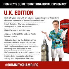 Mitt Romney kicks off his foreign policy tour by insulting the British.