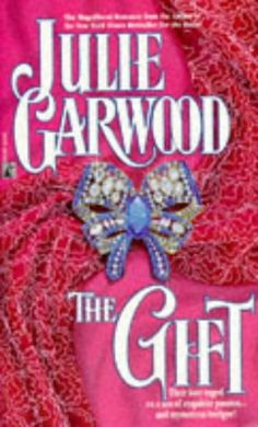 The Gift....great story..love Julie Garwood's books!  On the the final book of the series...Castles!!