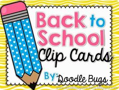Doodle Bugs Teaching {first grade rocks!}: Back to School Clip Cards