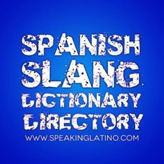 ONLINE SPANISH SLANG DICTIONARY DIRECTORY | Online Spanish slang dictionary directory with more than 50 titles organized by country, language & format. Search for Spanish or bilingual options. #Spanish #SpanishSlang via http://www.speakinglatino.com/spanish-slang-books/