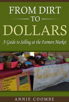 From Dirt to Dollars: A Guide to Selling at the Farmers Market