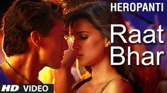 Heropanti : Raat Bhar Video Song | Tiger Shroff  | Arijit Singh, Shreya ...
