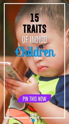 15 Traits of Indigo Children Spiritual Practices, Spiritual Growth, Self Development, Personal Development, Indigo Children, Psychic Abilities, Holistic Healing, Spiritual Awakening, Law Of Attraction