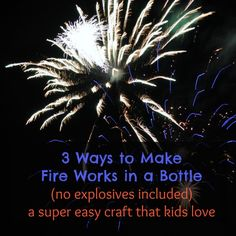 3 Ways to Make Fireworks in a Bottle: one of the easiest patriotic crafts for preschoolers!