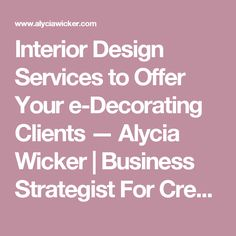 Charming Interior Design Services To Offer Your E Decorating Clients