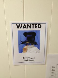 Wanted spy posters - I made wanted posters of all our teachers and workers wearing disguises. We gave them all spy names. It was a game for the kids and members of the church to discover who all the spies were.