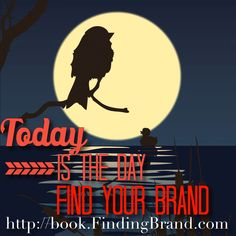 Today is the day to find your #brand.