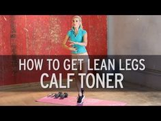 ▶ How to Get Lean Legs: Calf Toner - YouTube