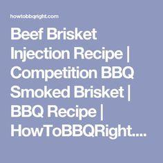 Beef Brisket Injection Recipe | Competition BBQ Smoked Brisket | BBQ Recipe | HowToBBQRight.com