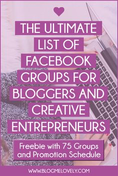 The Ultimate List of Facebook Groups for Bloggers and Creative Entrepreneurs | Blog Me Lovely - http://www.blogmelovely.com/ultimate-list-facebook-groups-bloggers-creative-entrepreneurs/