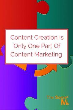 """Content ist lediglich Content:  Strategie, Optimierung, Anreicherung, Seeding etc.: Dann wird Marketing: """"Content Creation Is Only One Part Of Content Marketing"""""""