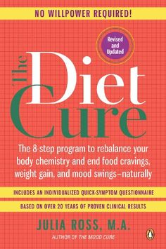 The Diet Cure: The Program To Rebalance Your Body Chemistry And End Food Cravings, Weight Gain, And Mood Swings--natural Weight Loss Workout Plan, Weight Loss Plans, Weight Loss Program, Weight Loss Tips, Best Weight Loss Exercises, Weight Loss Transformation, Lose Weight In A Week, Weight Gain, How To Lose Weight Fast